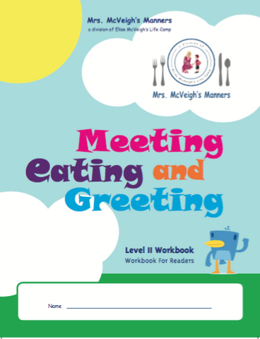 Mrs. McVeigh's Manners Meeting, Eating and Greeting Level II Workbook