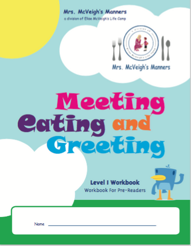 Mrs. McVeigh's Manners Meeting, Eating and Greeting Level I Workbook