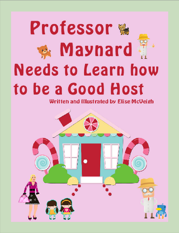 Professor Maynard Needs to Learn how to be a Good Host paperback book