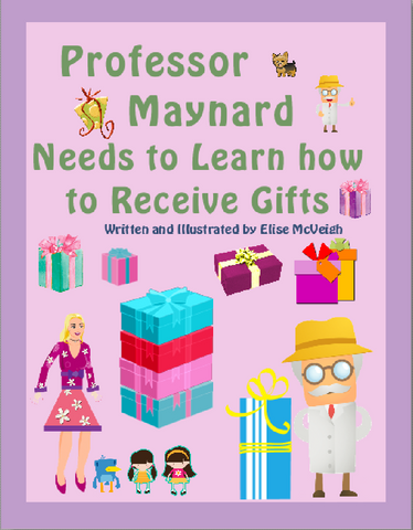 Professor Maynard Needs to Learn how to Receive Gifts paperback book