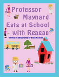 Professor Maynard Eats at School with Reagan paperback book