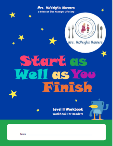 Mrs. McVeigh's Manners Start as Well as You Finish Level II Workbook