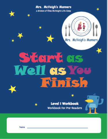 Mrs. McVeigh's Manners Start as Well as You Finish Level I Workbook
