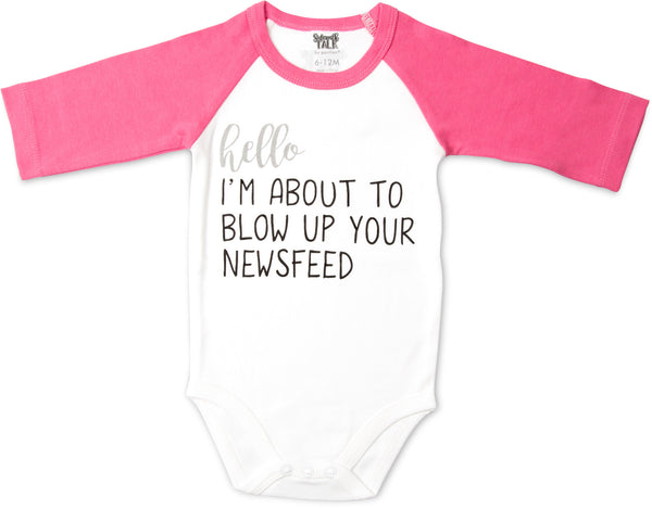 Hello I'm About to Blowup Your Newsfeed 3/4 Sleeve Baby Onesie 6-12 M Onesie Sidewalk Talk - GigglesGear.com