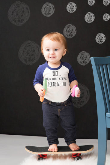 Dude Your wife keeps checking me out 3/4 Sleeve Onesie 6-12 M Onesie Sidewalk Talk - GigglesGear.com