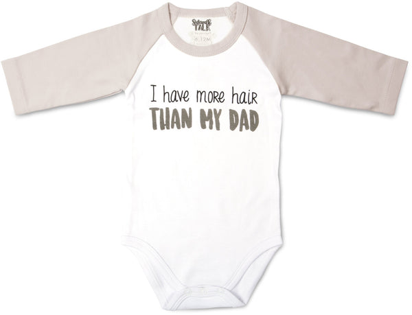 I have more hair than my dad 3/4 Sleeve Onesie Baby Onesie Sidewalk Talk - GigglesGear.com