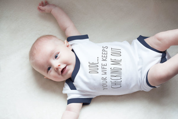 Dude...your wife keeps checking me out Navy Trimmed Onesie Baby Onesie Sidewalk Talk - GigglesGear.com