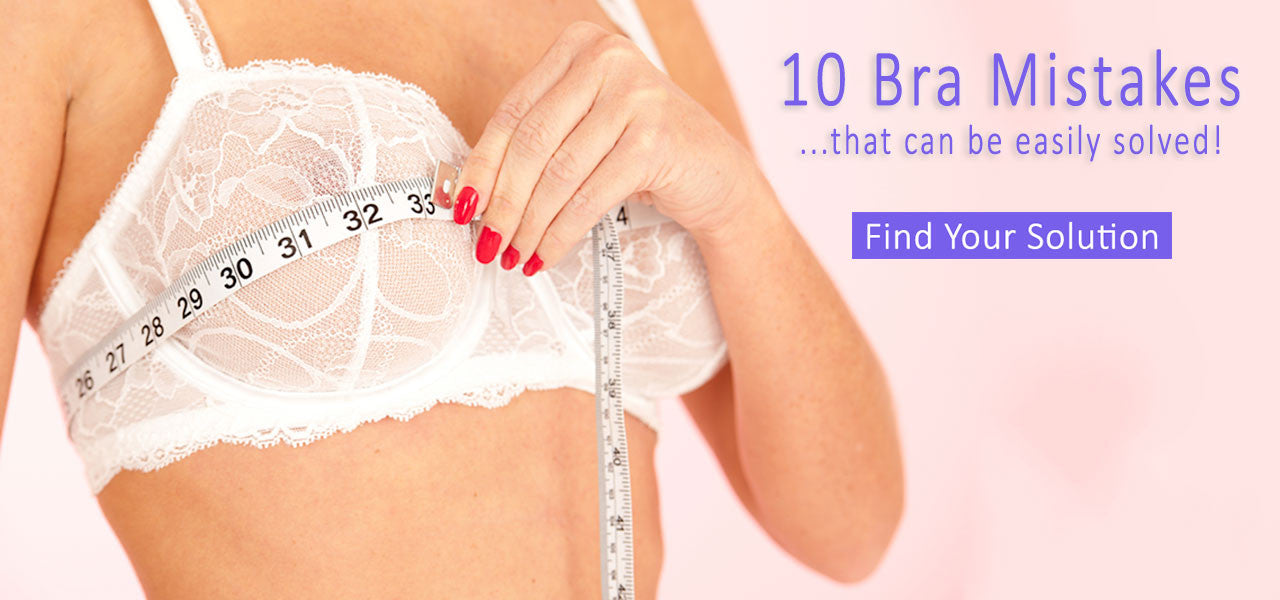 Ten Bra Mistakes That Most Women Make - Shop The Lingerie Store USA