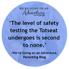 We're Going on an Adventure's Totseat Review: 'safety testing ... second to none'