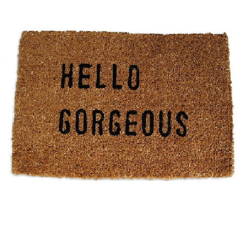 Hello Gorgeous Doormat - CITY LIFE CATALOG