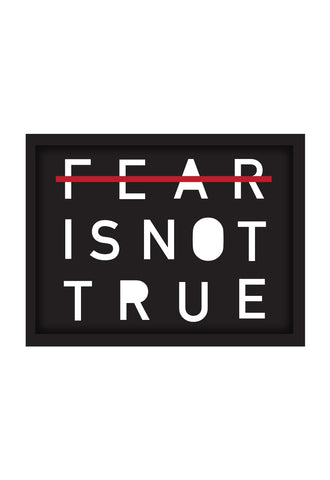 FEAR IS NOT TRUE