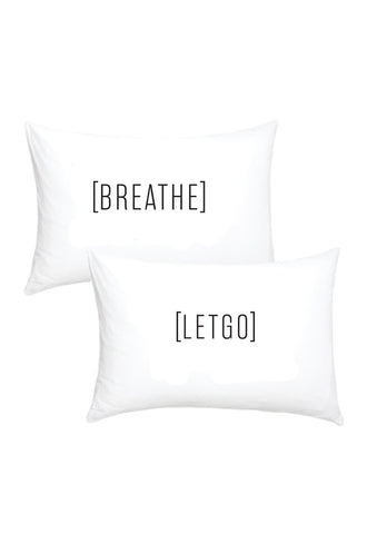 PILLOWCASE - BREATHE - LET GO