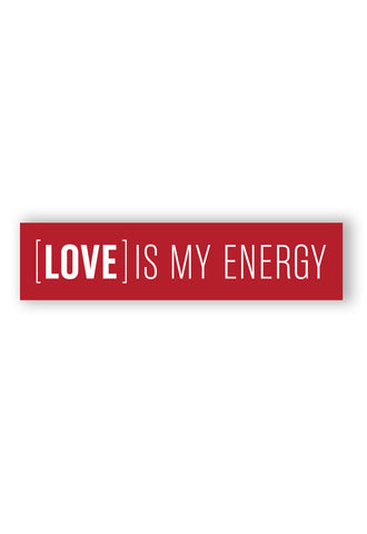 LOVE IS MY ENERGY