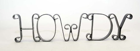 "Wrought Iron Howdy Sign-17 ""L X 4""H."