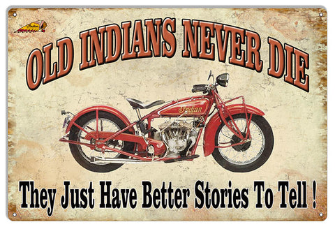 Old Indians Never Die Vintage Metal Sign 12x18
