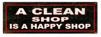CLEAN SHOP IS A HAPPY SHOP METAL SIGN RG1036