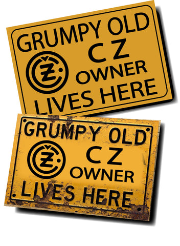 GRUMPY OLD CZ OWNER SIGN