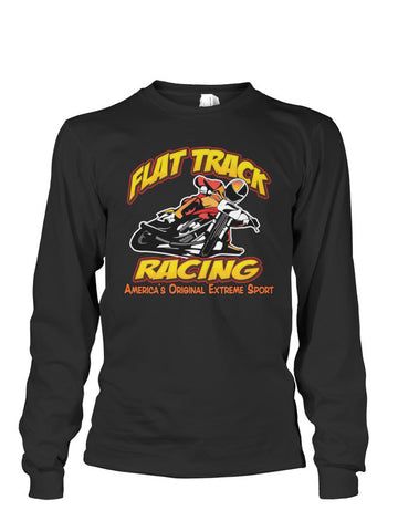 Flat Track-America's Original Extreme Sport- Classic Long Sleeve Tee
