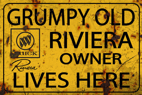 GRUMPY OLD RIVIERA OWNER LIVES HERE SIGN