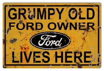 GRUMPY OLD FORD OWNER LIVES HERE SIGN
