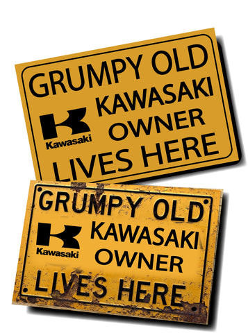 GRUMPY OLD KAWASAKI OWNER SIGN