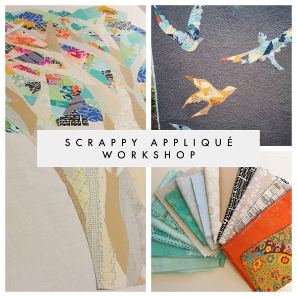 Scrappy Applique Workshop