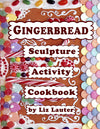 GINGERBREAD COOKIE SCULPTURES