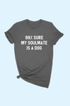 99% Sure My Soulmate Is A Dog