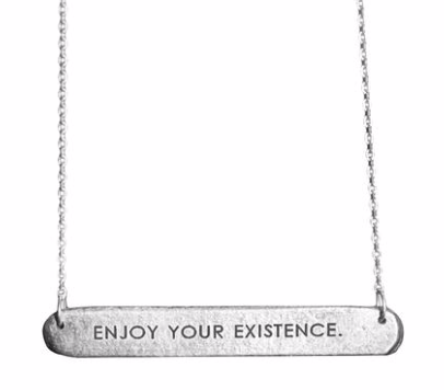 Enjoy Your Exsistance Bar Necklace