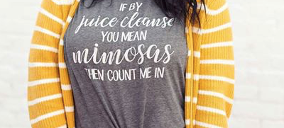 If By Juice Cleanse You Mean Mimosa's Then Count Me In T-Shirt