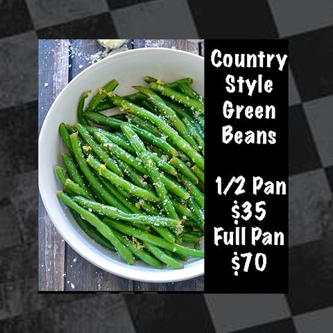 Country Style Green Beans--Half Pan or Full Pan