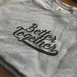 Unisex Better Together Tee,tops, The Uplifters- Woo