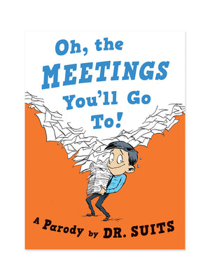Oh, the Meetings You'll Go To