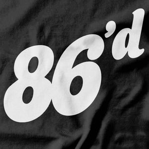 86'd T-shirt - Pie-Bros-T-shirts