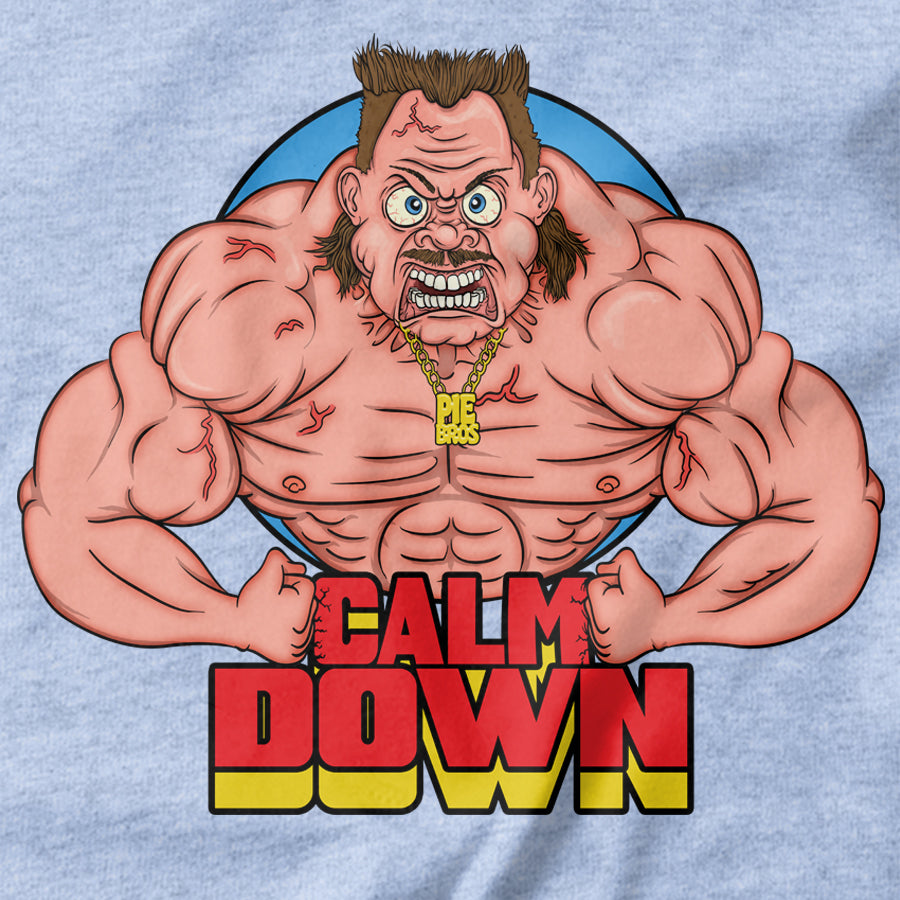 Calm Down T-shirt - Pie-Bros-T-shirts