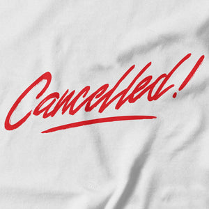 Cancelled Graphic Tee