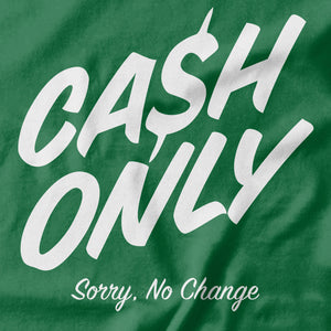 Cash Only T-shirt - Pie-Bros-T-shirts