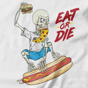 Eat or Die T-shirt - Pie Bros T-shirts