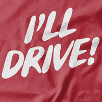 I'll Drive T-shirt - Pie-Bros-T-shirts