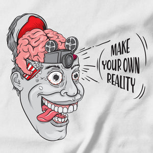 Make Your Own Reality T-shirt - pie-bros-t-shirts