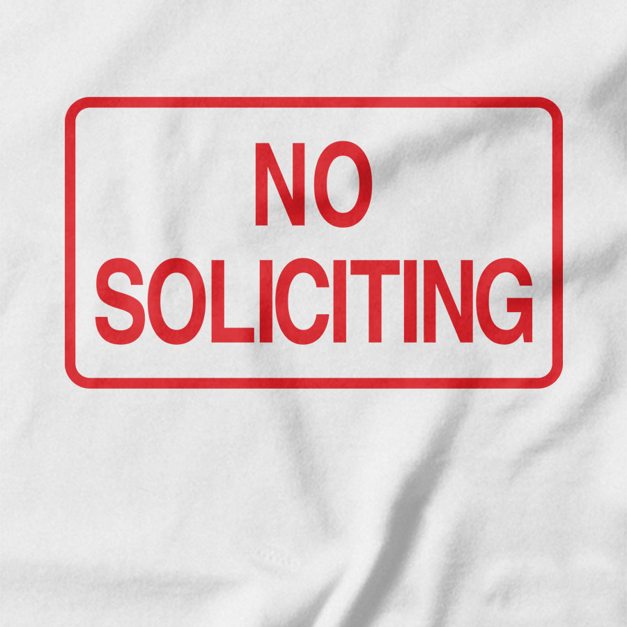 No Soliciting T-shirt - pie-bros-t-shirts