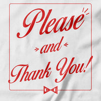Please and Thank You! - Pie Bros T-shirts