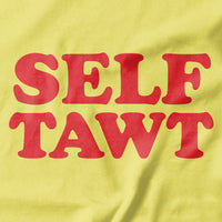 Self Tawt Funny T-shirt - Pie Bros T-shirts