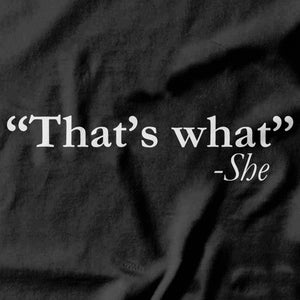 That's What She Said T-shirt - pie-bros-t-shirts