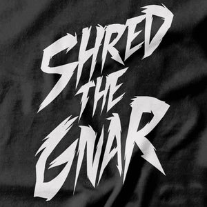 Shred the Gnar T-shirt - pie-bros-t-shirts