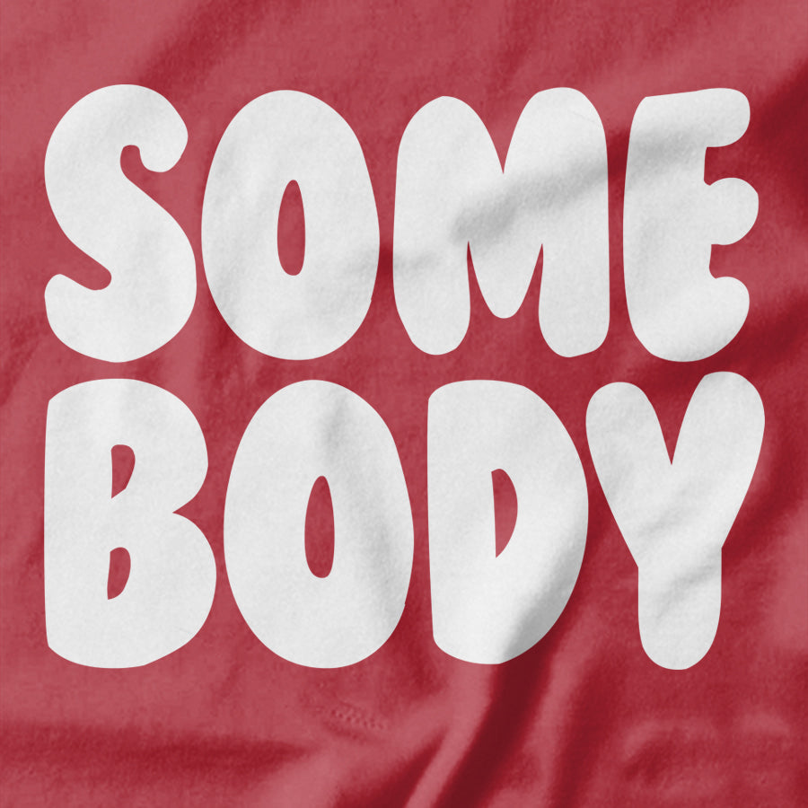 Somebody T-shirt - Pie Bros T-shirts