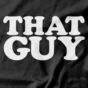 That Guy T-shirt - Pie Bros T-shirts