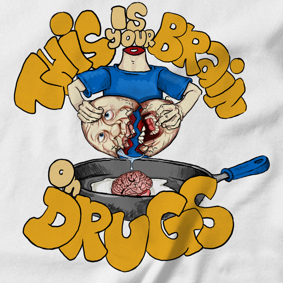 This is Your Brain on Drugs T-shirt - pie-bros-t-shirts