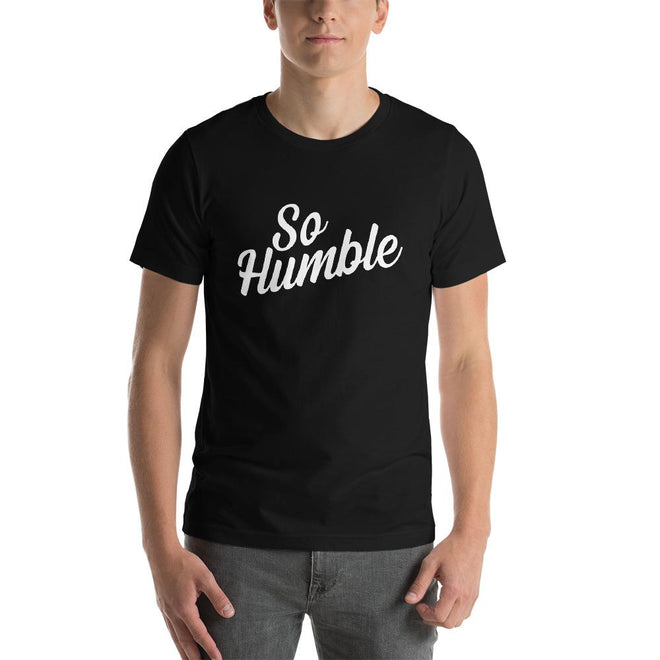 Funny So Humble T-shirt - Pie Bors T-shirts