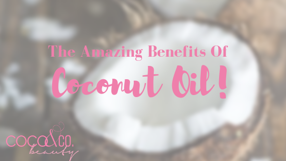 The Amazing Benefits of Coconut Oil!